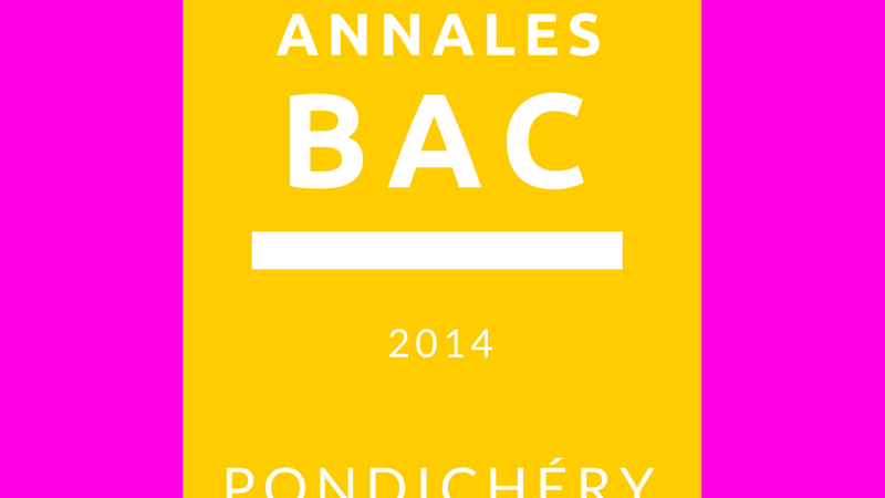 Annales Bac 2014 – Pondichéry