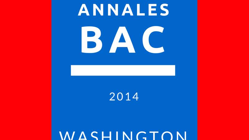 Bac 2014 à Washington – annales