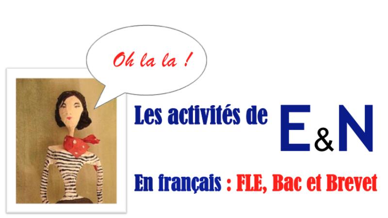 Les activités E&N en français : FLE, Bac, Brevet