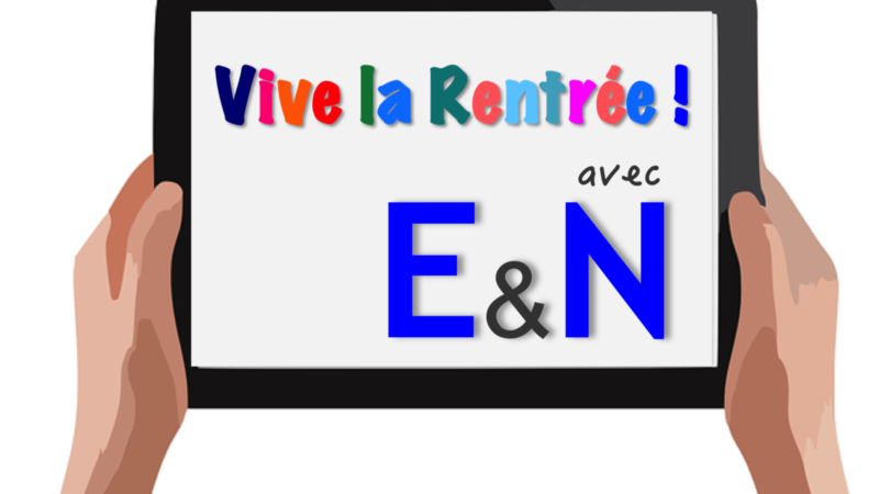 Bonne rentrée avec E&N