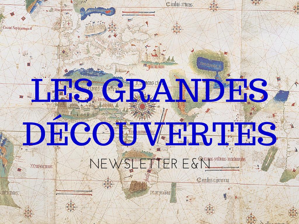 Les grandes découvertes avec E&N