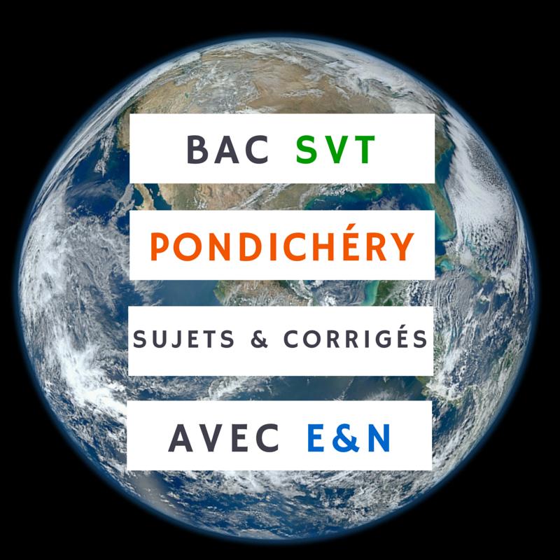 Bac SVT Pondichéry 2015