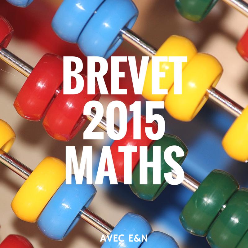 Brevet 2015 Maths – Métropole
