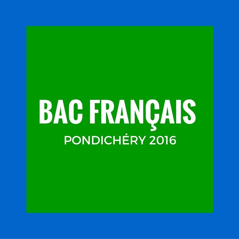 Bac de Français Pondichéry 2016