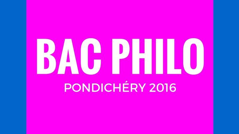 Bac philo Pondichéry 2016