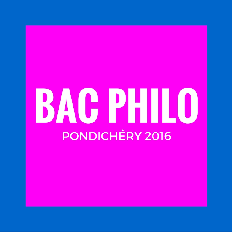 Bac philo Pondichéry 2016