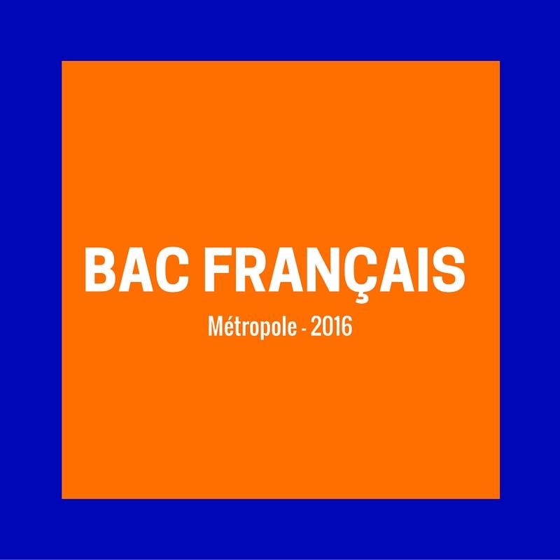 Bac français 2016 – Corrigé série L
